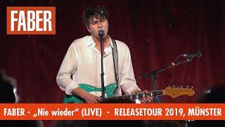 Faber - Nie wieder (Offizielles Live Video)