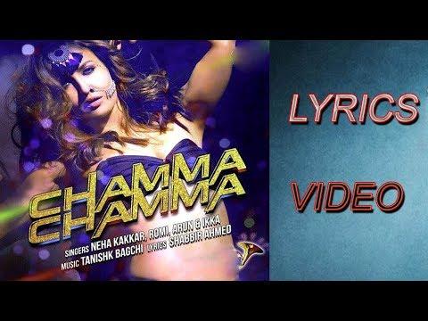chamma-chamma-lyrics-song---fraud-saiyaan-|-elli-avrram,-arshad-|-neha-kakkar,-tanishk,-ikka,romy