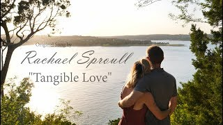 Rachael Sproull - Tangible Love
