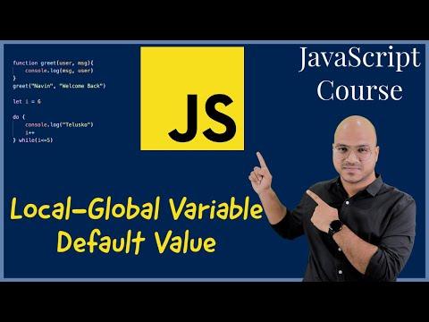 Local-Global Variable | Default Value in JavaScript