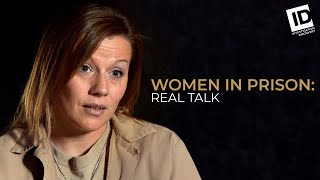 From Perfect Suburban Life to Prison | Women in Prison: Real Talk