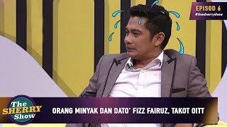 Orang Minyak dan Dato' Fizz Fairuz, takot oitt