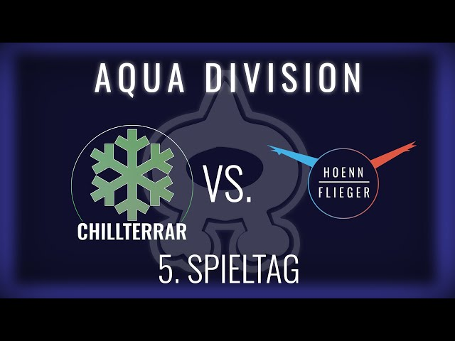 Chillterrar vs HoennFlug, 5. Spieltag Aqua Division   NERDKRAM POKEMON LEAGUE