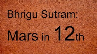 Bhrigu Sutram : Mars in 12th