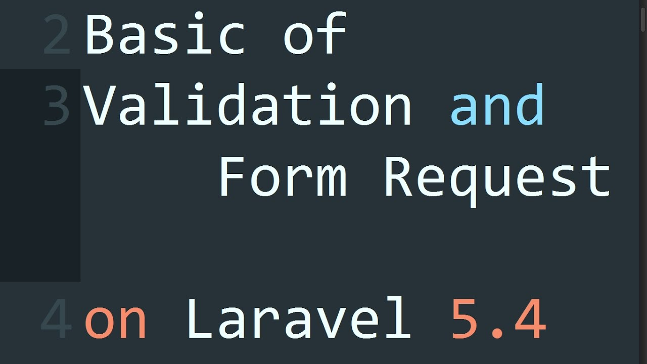 Basic of Validation and Form Request on Laravel 5.4 - YouTube