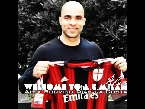 """Welcome To A C Milan - Alex Rodrigo Dias da Costa """"Alex"""""""