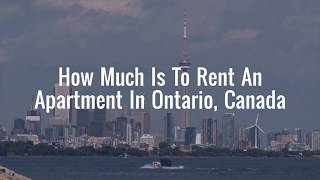 Cost of living in Canada - How much is an apartment rent in Ontario