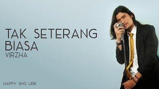 Virzha - Tak Seterang Biasa (Lirik)