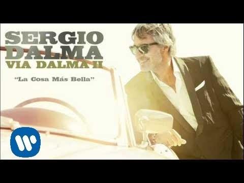 Sergio Dalma- La Cosa Más Bella (Audio)