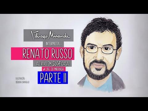 Thiago Miranda interpreta RENATO RUSSO e LEGIÃO URBANA - Parte 2 - Ao vivo em SUA casa #FiqueEmCasa