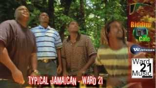 Typical Jamaican - Ward 21 - Part 1 (the original)