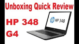 HP 348 G4 Laptop Unboxing and Quick Review