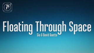 Sia - Floating Through Space (Lyrics) FT. David Guetta