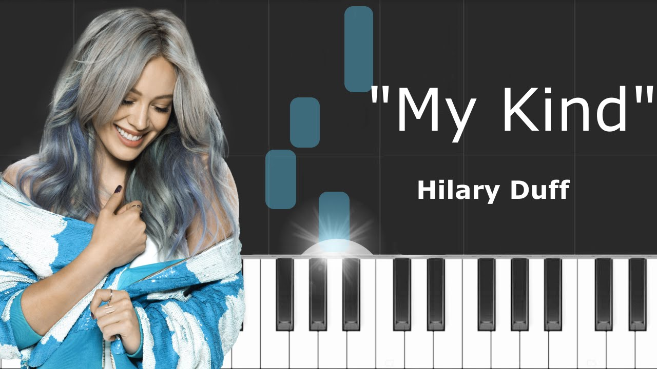 """Hilary Duff - """"My Kind"""" Piano Tutorial - Chords - How To ..."""
