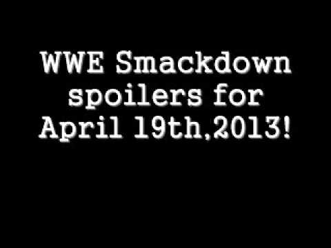 WWE Smackdown spoilers for April 19th,2013!