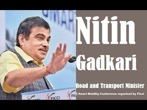 Nitin Gadkari, Road and  Transport Minister  at Smart Mobility  Conference organised by  Ficci
