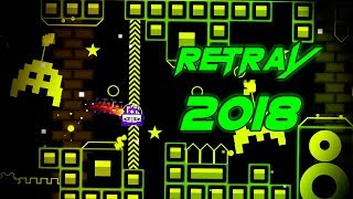 RETRAY 2018!! - GEOMETRY DASH 2.11!!
