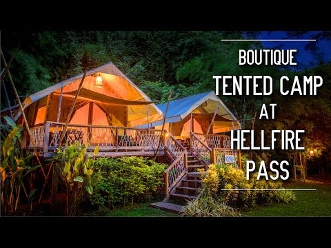 Hintok River Camp at Hellfire Pass – Luxurious 'camping trip', glamping at River Kwai Kanchanaburi