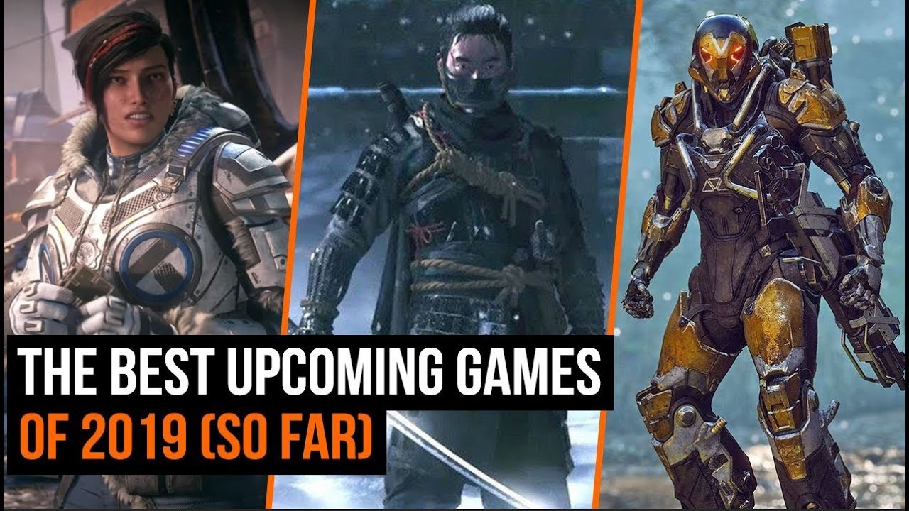 Best Upcoming Games 2019 The Best Upcoming Games of 2019 (So Far)   YouTube