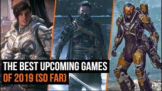 The Best Upcoming Games Of 2019  So Far