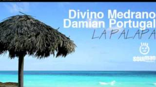 Divino Medrano, Damian Portugal - La Palapa - Deep House