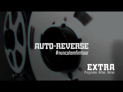 Auto-Reverse EXTRA - Programa Altas Horas (TV Globo) 28/11/2013
