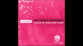 Matthias Springer - Tales Of Dub And Acid