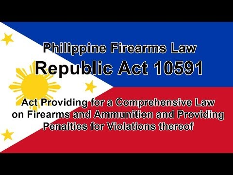RA 10591   Philippines Firearms Law