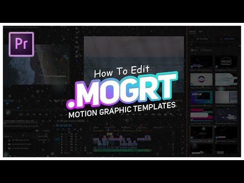 How To Import And Edit Motion Graphic Templates In Adobe Premiere Pro CC 2019