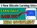 Free Bitcoin Earning Site 2020  Earn 0.005 Btc Daily Without Investment  3 New BTC Mining Sites