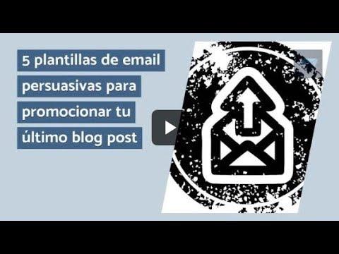 5 plantillas de email persuasivas para promocionar tu último blog post