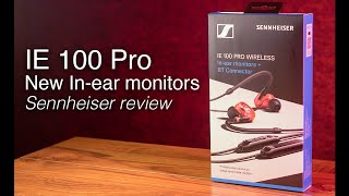 New Sennheiser IE 100 Pro Wireless Monitoring Headphones | First look review