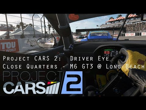 Project CARS 2:  Driver Eye - M6 GT3 @ Long Beach - Close Quarters - VR Gameplay