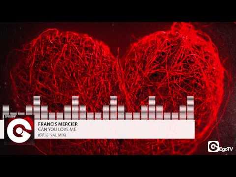 FRANCIS MERCIER - Can You Love Me (Original Mix)