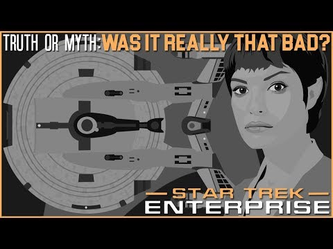 (Episode 36) Truth OR Myth? Star Trek: Enterprise, Was It Re