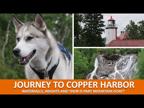 JOURNEY TO COPPER HARBOR | Waterfalls and Thor is part Mountain Goat?