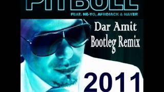 Pitbull ft neyo-give me everything tonight (dar amit bootleg remix)