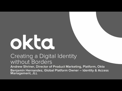 Okta Forum Chicago - Creating a Digital Identity without Borders