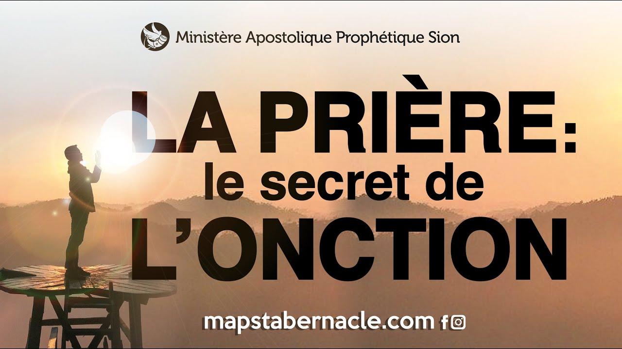 La Prière le secret de L'ONCTION