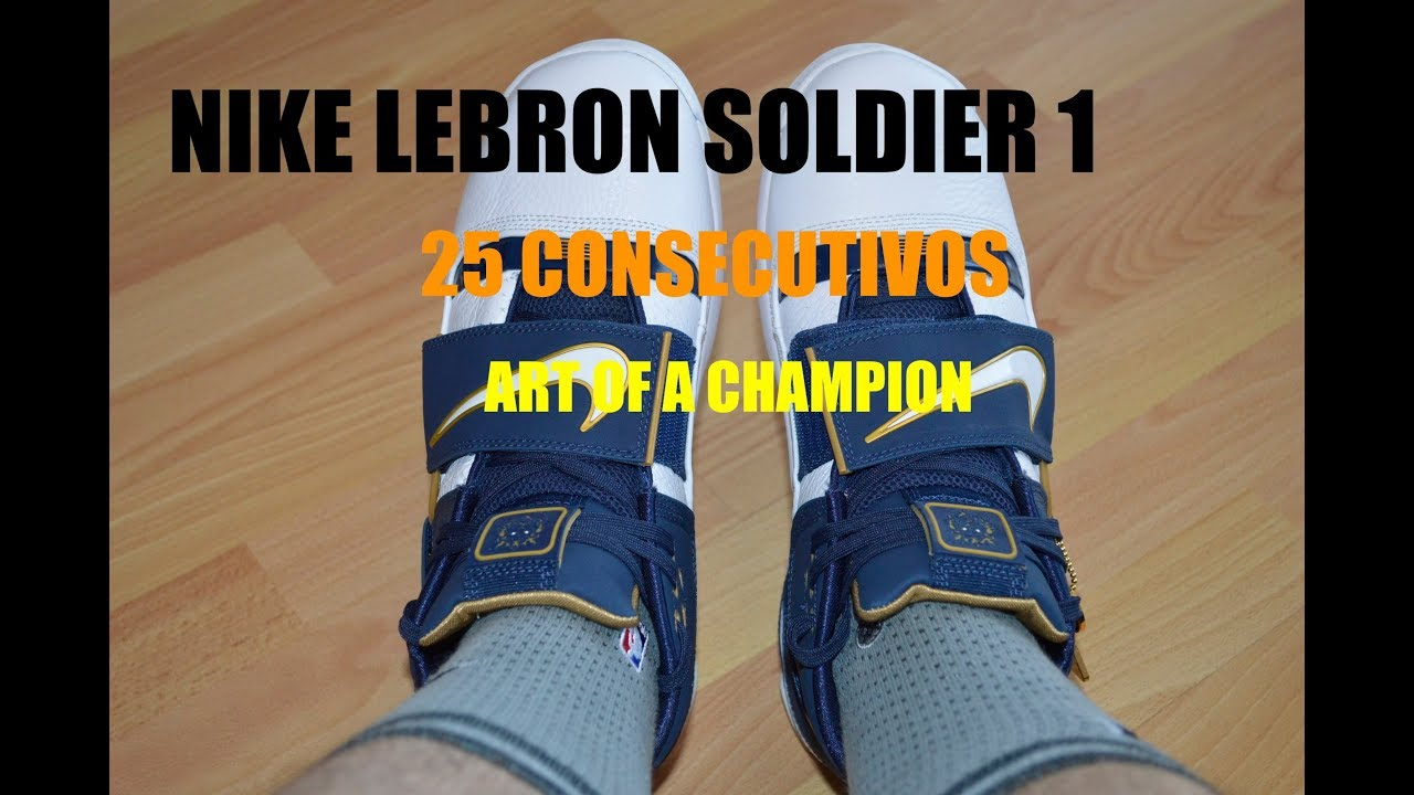 f0847eb8db3 Nike LeBron Soldier 1 (25 Straight ART OF A CHAMPION) - YouTube
