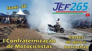 JEF265 | Borrachão e cortes de giro - 1º Encontro de Motos Irani/SC