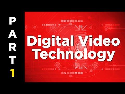 Digital Video Technology 101 - Part 1