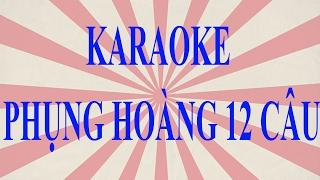[Tài tử cải lương] - Karaoke Phụng hoàng 12 câu - Phạm lãi biệt tây thi
