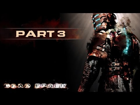 Dead Space Gameplay part 3