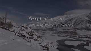 Strength in Numbers: 14 years of Building Resilience in Central Asia