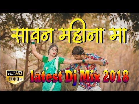 =Sawan Na Mahina Ma - By  DJ Mix 2018 !! Latest