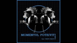 Cabron feat. Cristi Pascu - Momentul Potrivit (Official track)