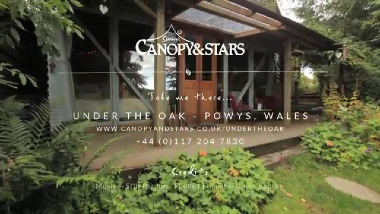 Under The Oak - Sawdayu0027s Canopy u0026 Stars | Gl&ing in Wales & Under The Oak - Sawdayu0027s Canopy u0026 Stars | Glamping in Wales - YouTube
