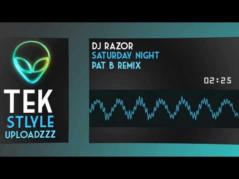 DJ Razor - Saturday Night (Pat B Remix)