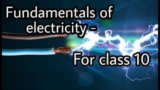 Fundamentals of electricity for class 10th (PART-I)
